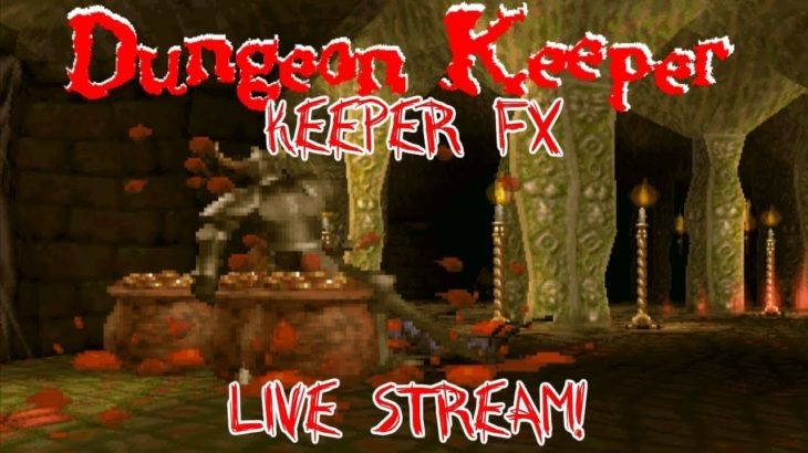 Dungeon Keeper: Keeper FX Live Stream – Custom Campaigns [Part 5] – Retro PC Games