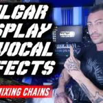 Insane Vocals Special FX Mixing Chains + Quick & Easy Plugins