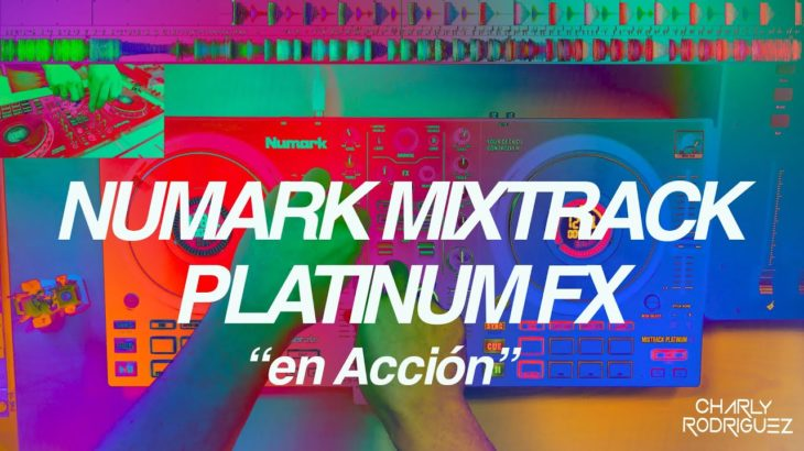 "NUMARK MIXTRACK PLATINUM FX ""EN ACCIÓN"" ( Mini Sesión Dances )"