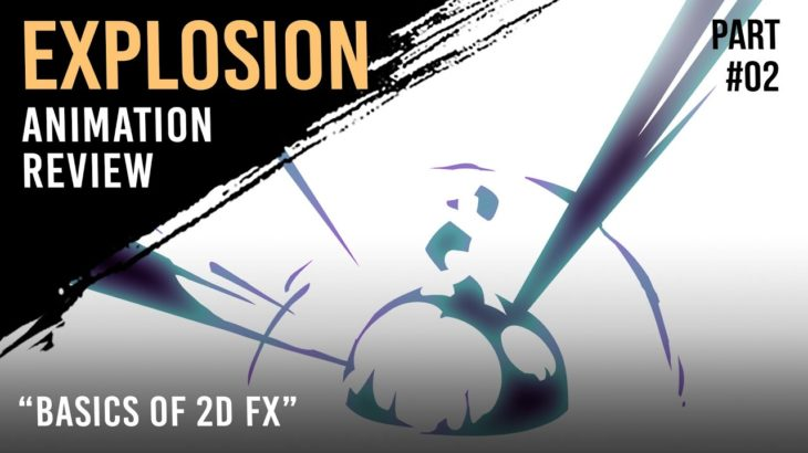 """Explosion animation review: Part 2 [""""Basics of 2D FX"""" course]"""