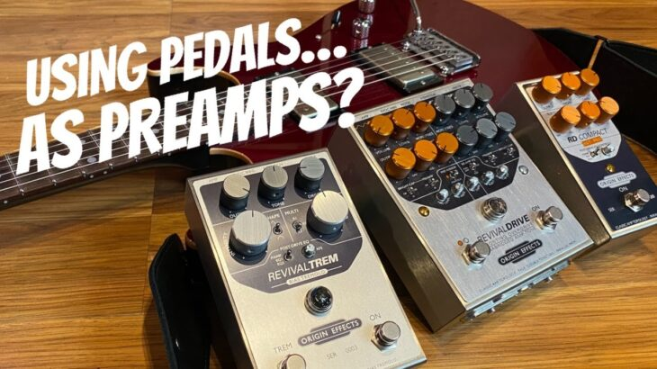USING PEDALS AS PREAMPS, DI or INTO POWER AMP feat. ORIGIN FX